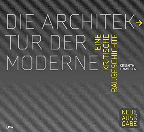 9783421037688: Die Architektur der Moderne: Eine kritische Baugeschichte 1750 - 2010
