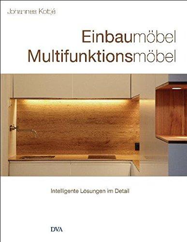 Einbaumöbel Multifunktionsmöbel: Intelligente Lösungen im Detail - Johannes Kottjé