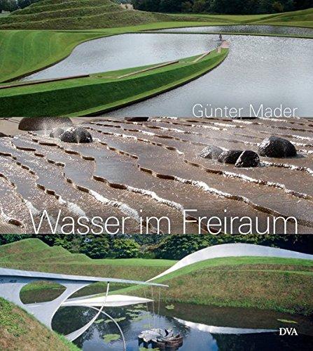 9783421038036: Wasser im Freiraum: Element der Garten- und Landschaftsgestaltung