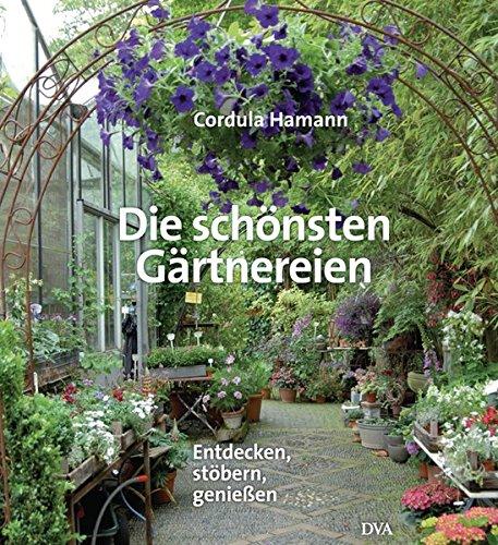 9783421038210: Die schönsten Gärtnereien: Entdecken, stöbern, genießen