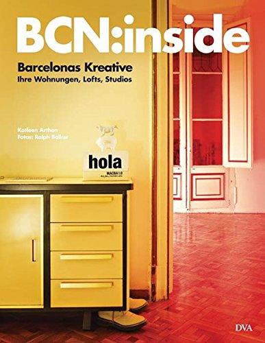 9783421038272: Barcelonas Kreative: ihre Wohnungen, Lofts, Studios: BCN:inside