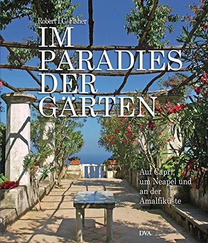 9783421038371: Im Paradies der Gärten: Auf Capri, um Neapel und an der Amalfiküste