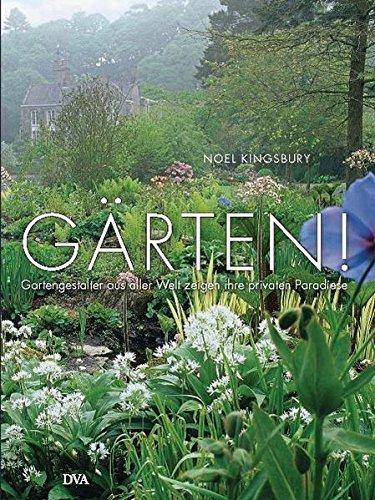 9783421038494: Gärten!: Gartengestalter aus aller Welt zeigen ihre privaten Paradiese