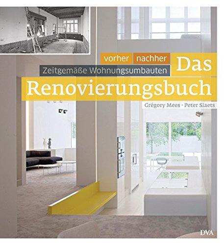 9783421038760: Das Renovierungsbuch: Vorher - nachher: zeitgemäße Wohnungsumbauten