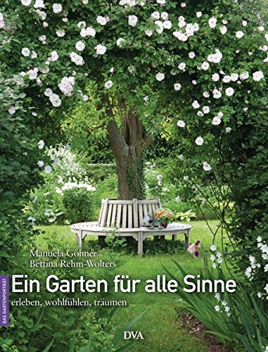 9783421038777: Ein Garten für alle Sinne: erleben, wohlfühlen, träumen