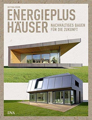 9783421038913: Energieplushäuser: Nachhaltiges Bauen für die Zukunft