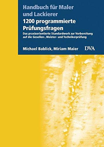 9783421038920: 1200 programmierte Prüfungsfragen: Das praxisorientierte Standardwerk zur Vorbereitung auf die Gesellen-, Meister- und Technikerprüfung - Handbuch für Maler und Lackierer