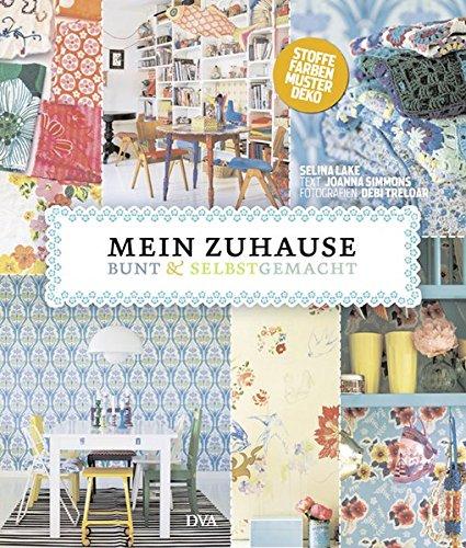 9783421038999: Mein Zuhause: bunt & selbstgemacht: Stoffe, Farben, Muster, Deko