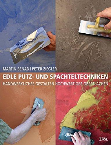9783421039002: Edle Putz- und Spachteltechniken: Handwerkliches Gestalten hochwertiger Oberflächen
