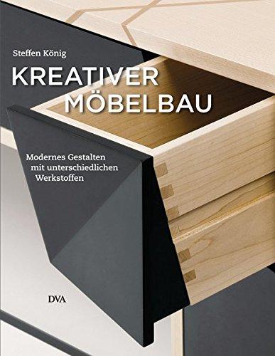 9783421039019: Kreativer Möbelbau: Modernes Gestalten mit unterschiedlichen Werkstoffen