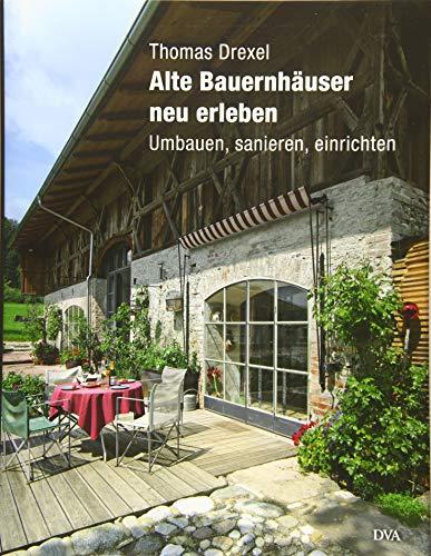 9783421039064: Alte Bauernhäuser neu erleben: Umbauen, sanieren, einrichten