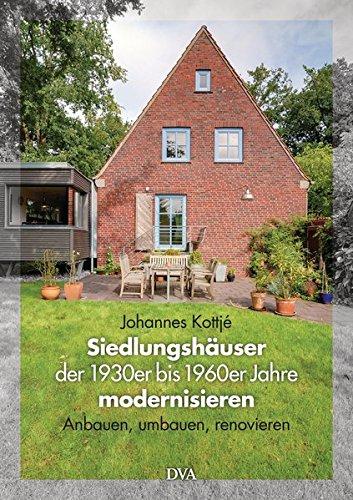 9783421039088: Siedlungshäuser der 1930er bis 1960er Jahre modernisieren: Anbauen, umbauen, renovieren