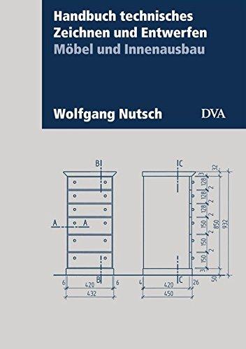 9783421039217: Handbuch technisches Zeichnen und Entwerfen: M�bel und Innenausbau. Aktualisierte Neuausgabe 2013