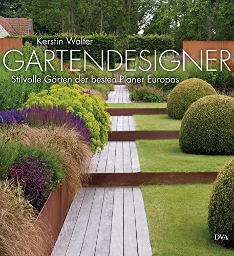 9783421039361: Gartendesigner: Stilvolle Gärten der besten Planer Europas