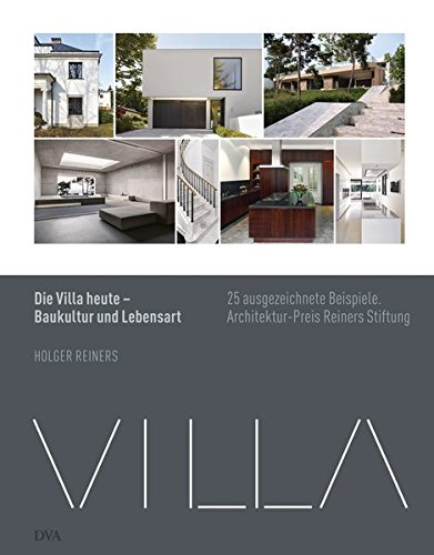 Die Villa heute - Baukultur und Lebensart: Holger Reiners
