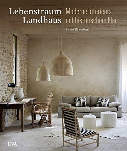 Lebenstraum Landhaus: Caroline Clifton-Mogg