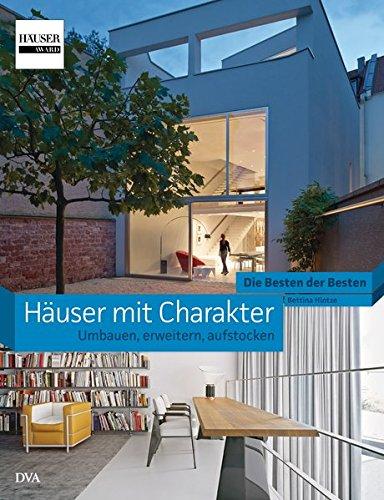 9783421039804: H�user mit Charakter - Umbauen, erweitern, aufstocken: Die Besten der Besten. H�USER-Award