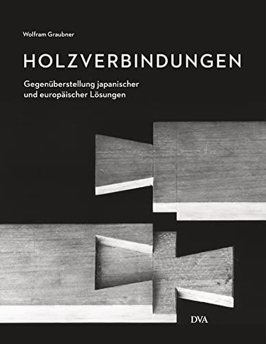 Holzverbindungen: Wolfram Graubner