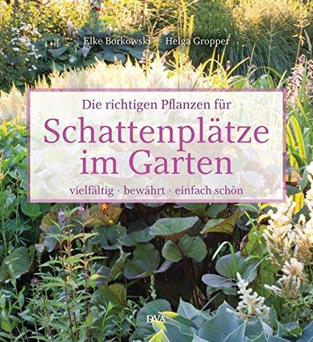 9783421040039: Die richtigen Pflanzen für Schattenplätze im Garten: vielfältig, bewährt, einfach schön