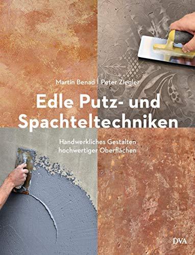 9783421040497: Edle Putz- und Spachteltechniken: Handwerkliches Gestalten hochwertiger Oberflächen
