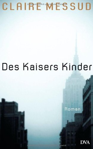 Des Kaisers Kinder (3421042047) by Claire Messud