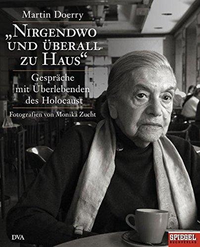 Nirgendwo und überall zu Haus. Gespräche mit Überlebenden des Holocaust. - Von Martin Doerry.