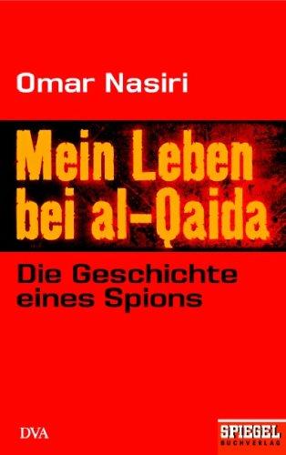 9783421042712: Mein Leben bei al-Qaida: Die Geschichte eines Spions Ein SPIEGEL-Buch
