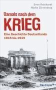 9783421043429: Damals nach dem Krieg: Eine Geschichte Deutschlands - 1945 bis 1949