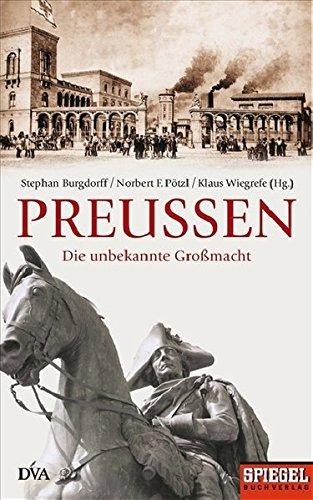 9783421043511: Preußen: Die unbekannte Großmacht. Ein SPIEGEL-Buch