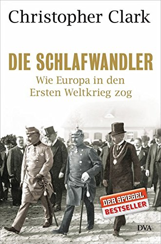9783421043597: Die Schlafwandler: Wie Europa in den Ersten Weltkrieg zog