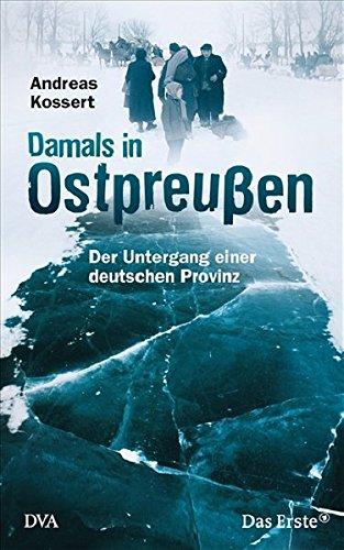 9783421043665: Damals in Ostpreußen: Der Untergang einer deutschen Provinz