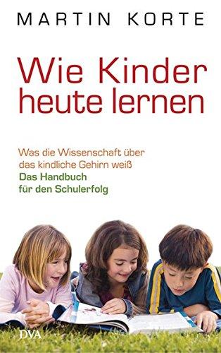 9783421044266: Wie Kinder heute lernen