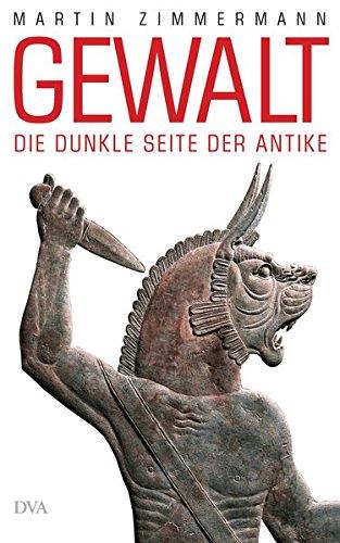 9783421044716: Gewalt: Die dunkle Seite der Antike