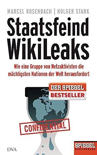 9783421045188: Staatsfeind WikiLeaks: Wie eine Gruppe von Netzaktivisten die mächtigsten Nationen der Welt herausfordert - Ein SPIEGEL-Buch