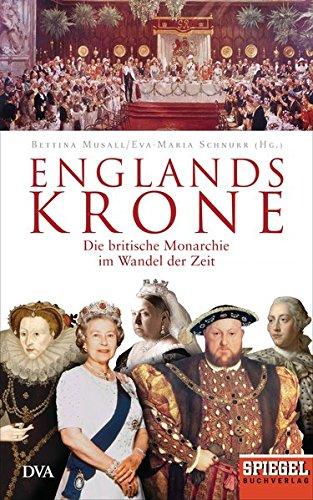 9783421046741: Englands Krone: Die britische Monarchie im Wandel der Zeit - Ein SPIEGEL-Buch