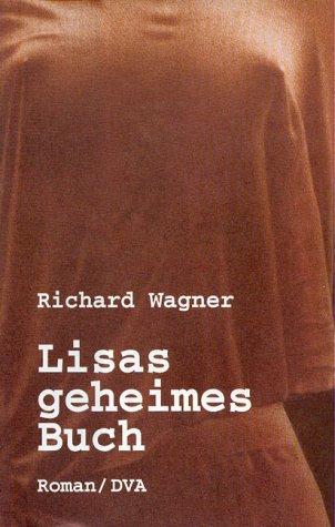 Lisas geheimes Buch: Roman: Wagner, Richard