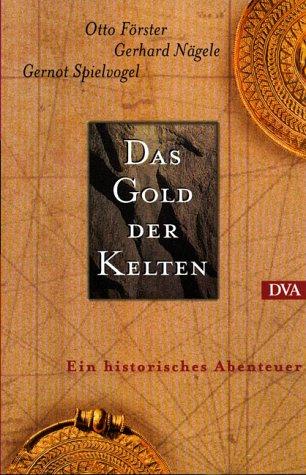 9783421050892: Das Gold der Kelten. Ein historisches Abenteuer.