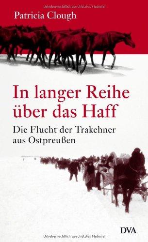 9783421051295: In langer Reihe über das Haff: Die Flucht der Trakehner aus Ostpreußen