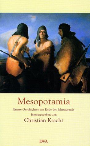 Mesopotamia. Ernste Geschichten am Ende des Jahrjunderts. - signiert: Kracht, Christian (Hrsg.)