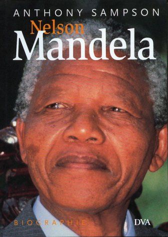Nelson Mandela. Die Biographie. (3421051933) by Anthony Sampson