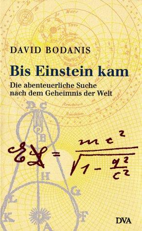 9783421052087: Bis Einstein kam Die abenteuerliche Suche nach dem Geheimnis der Welt