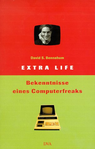 9783421053114: Extra Life. Bekenntnisse eines Computerfreaks