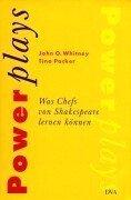 Powerplays. Was Chefs von Shakespeare lernen können. (3421053332) by Whitney, John; Packer, Tina