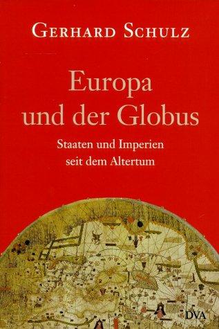 9783421053497: Europa und der Globus. Staaten und Imperien seit dem Altertum.