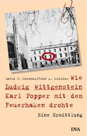 9783421053565: Wie Ludwig Wittgenstein Karl Popper mit dem Feuerhaken drohte. Eine Ermittlung.