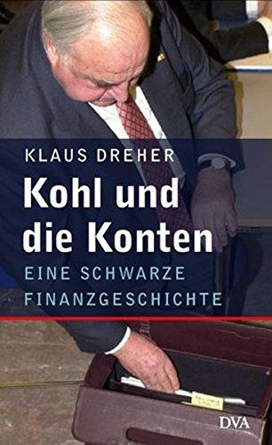 9783421054418: Kohl und die Konten. Eine schwarze Finanzgeschichte.