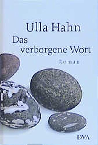 Das verborgene Wort: Roman: Ulla Hahn
