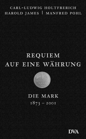 9783421055682: Requiem auf eine W�hrung: Die Mark, 1873-2001