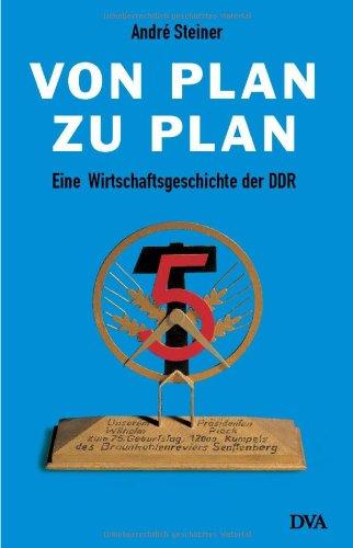 9783421055903: Von Plan Zu Plan: Eine Wirtschaftsgeschichte Der DDR