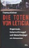 Die Toten von Leticia. Organraub, Kokainschmuggel und: Thomas Kistner